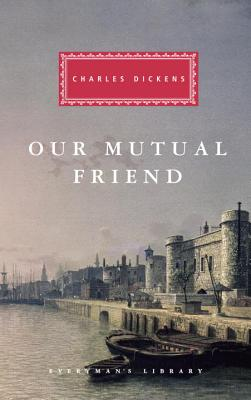 Image for Our Mutual Friend (Everyman's Library Classics Series)