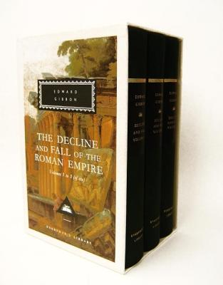 The Decline and Fall of the Roman Empire: Volumes 1-3 of 6 (Everyman's Library), Gibbon, Edward