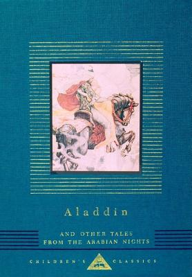 Aladdin and Other Tales from the Arabian Nights (Everyman's Library Children's Classics Series), W. Heath Robinson