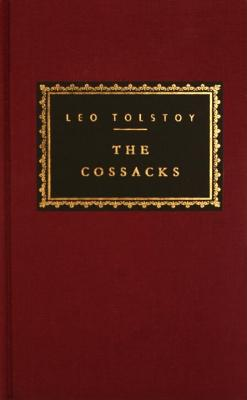 The Cossacks (Everyman's Library, #170), Leo Tolstoy
