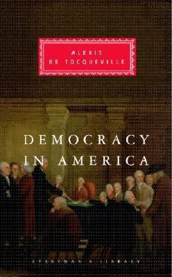 Democracy in America (Everyman's Library), ALEXIS DE TOCQUEVILLE