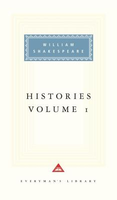 001: Histories: Volume 1 (Everyman's Library), William Shakespeare
