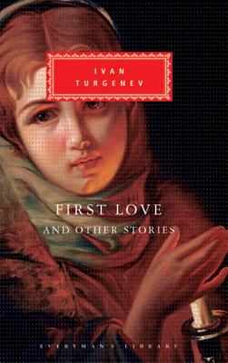 First Love and Other Stories (Everyman's Library), Ivan Turgenev