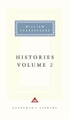 Histories: Volume 2 (Everyman's Library), Shakespeare, William
