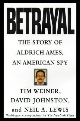Image for Betrayal:: The Story of Aldrich Ames, an American Spy