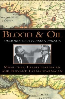 Image for Blood and Oil:: Memoirs of a Persian Prince