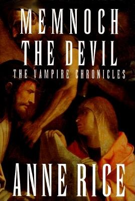 Memnoch the Devil: The Vampire Chronicles (Vampire Chronicles), Anne Rice