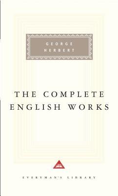 George Herbert : Complete English Works (Everyman's Library), GEORGE HERBERT, ANN SLATER