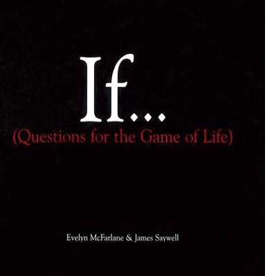 If... (Questions For The Game of Life), Evelyn McFarlane; James Saywell