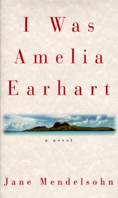 Image for I Was Amelia Earhart, a Novel
