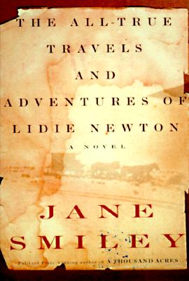 Image for The All-True Travels and Adventures of Lidie Newton: A Novel