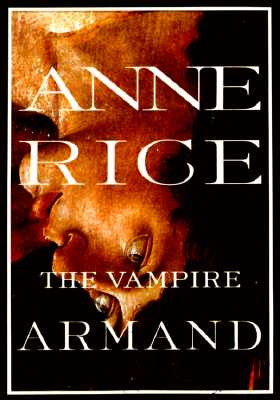 The Vampire Armand, Rice, Anne;Alfred a Knopf
