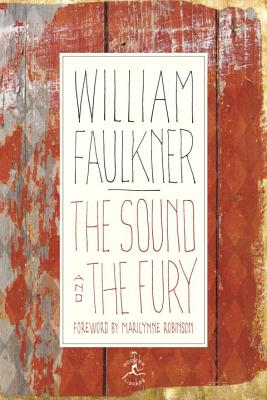 The Sound and the Fury: The Corrected Text with Faulkner's Appendix (Modern Library 100 Best Novels), William Faulkner