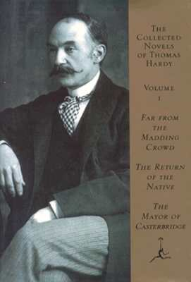 Image for The Collected Novels of Thomas Hardy : Far from the Madding Crowd/the Return of the Native/the Mayor of Casterbridge