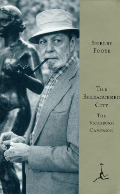 The Beleaguered City: The Vicksburg Campaign, December 1862-July 1863 (Modern Library (Hardcover)), Foote, Shelby