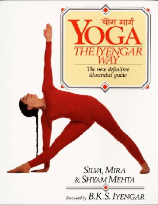 Image for Yoga The Iyengar Way: the New Definitive Illustrated Guide