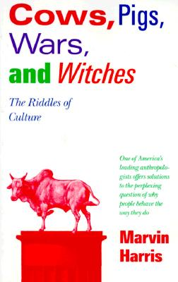 Image for Cows, Pigs, Wars, and Witches: The Riddles of Culture