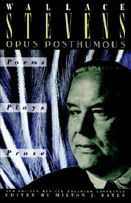 Image for Opus Posthumous: Poems, Plays, Prose