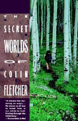 Secret Worlds of Colin Fletcher, Colin Fletcher
