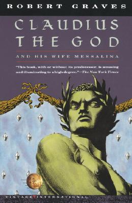 Image for Claudius the God: And His Wife Messalina (Vintage International)