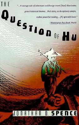 The Question of Hu, Spence, Jonathan D.