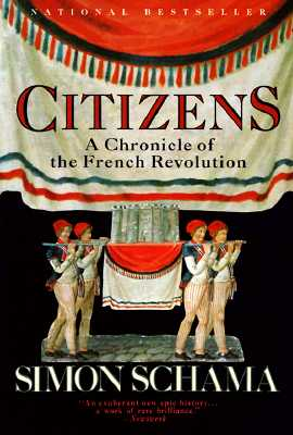 Citizens: A Chronicle of the French Revolution, Schama, Simon