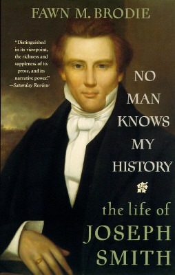 No Man Knows My History: The Life of Joseph Smith, Fawn M. Brodie