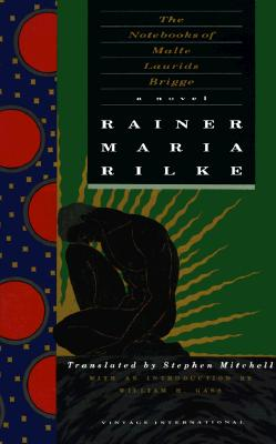 The Notebooks of Malte Laurids Brigge: A Novel, Rilke, Rainer Maria