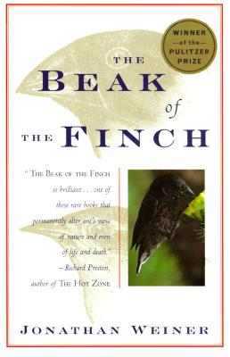 "The Beak of the Finch: A Story of Evolution in Our Time, ""Weiner, Jonathan"""