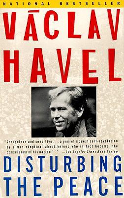 Disturbing the Peace: A Conversation with Karel Huizdala, Havel, Vaclav