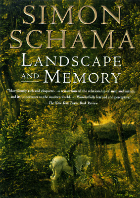 Landscape And Memory, Schama, Simon