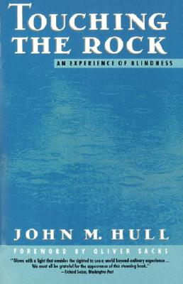 Touching the Rock: An Experience of Blindness, John M. Hull