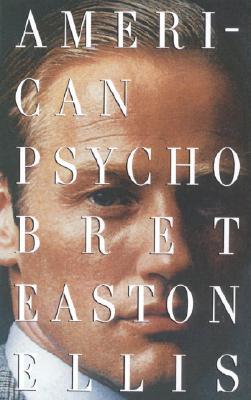 American Psycho (Vintage Contemporaries), Bret Easton Ellis