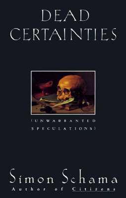 Image for Dead Certainties: Unwarranted Speculations