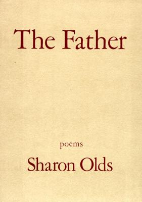 The Father: Poems, Olds, Sharon