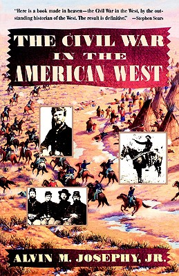 Civil War in the American West, Alvin M. Josephy Jr.