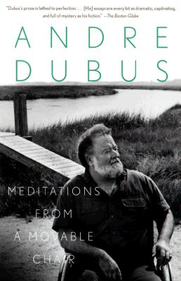Meditations from a Movable Chair, Andre Dubus
