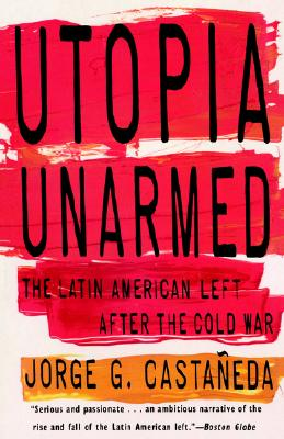 Image for Utopia Unarmed: The Latin American Left After the Cold War