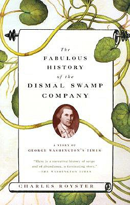 Image for The Fabulous History of the Dismal Swamp Company: A Story of George Washington's Times