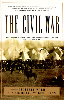 Image for The Civil War: The complete text of the bestselling narrative history of the Civil War--based on the celebrated PBS television series