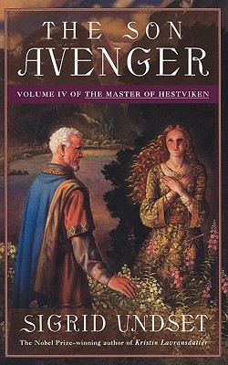 The Son Avenger: Volume IV of The Master of Hestviken, SIGRID UNDSET