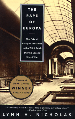 The Rape of Europa: The Fate of Europe's Treasures in the Third Reich and the Second World War, Lynn H. Nicholas