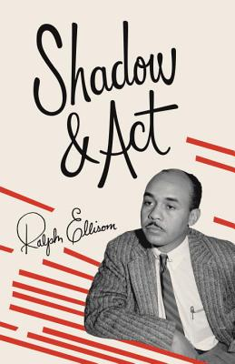Shadow and Act, Ellison, Ralph
