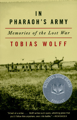 In Pharaoh's Army: Memories of the Lost War, TOBIAS WOLFF