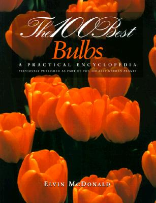 Image for 100 BEST BULBS : A PRACTICAL ENCYLOPEDIA