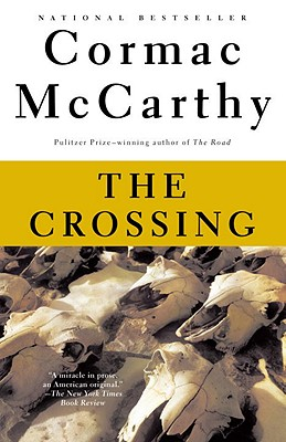 The Crossing (The Border Trilogy, Book 2), McCarthy, Cormac
