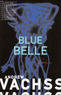 Blue Belle, ANDREW H. VACHSS