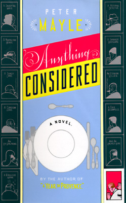 Anything Considered: A Novel, Peter Mayle
