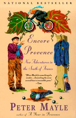 Encore Provence: New Adventures in the South of France, Mayle, Peter
