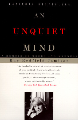 Image for An Unquiet Mind: A Memoir of Moods and Madness